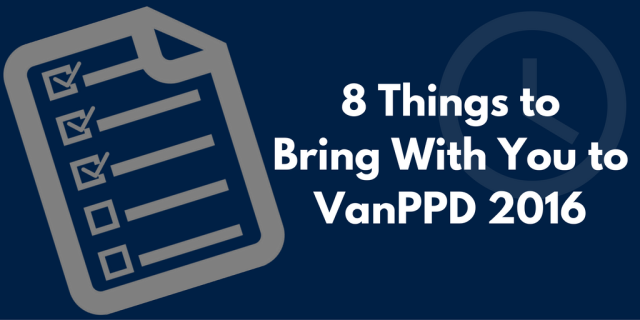 8-things-you-need-to-bring-to-vanppd-2016